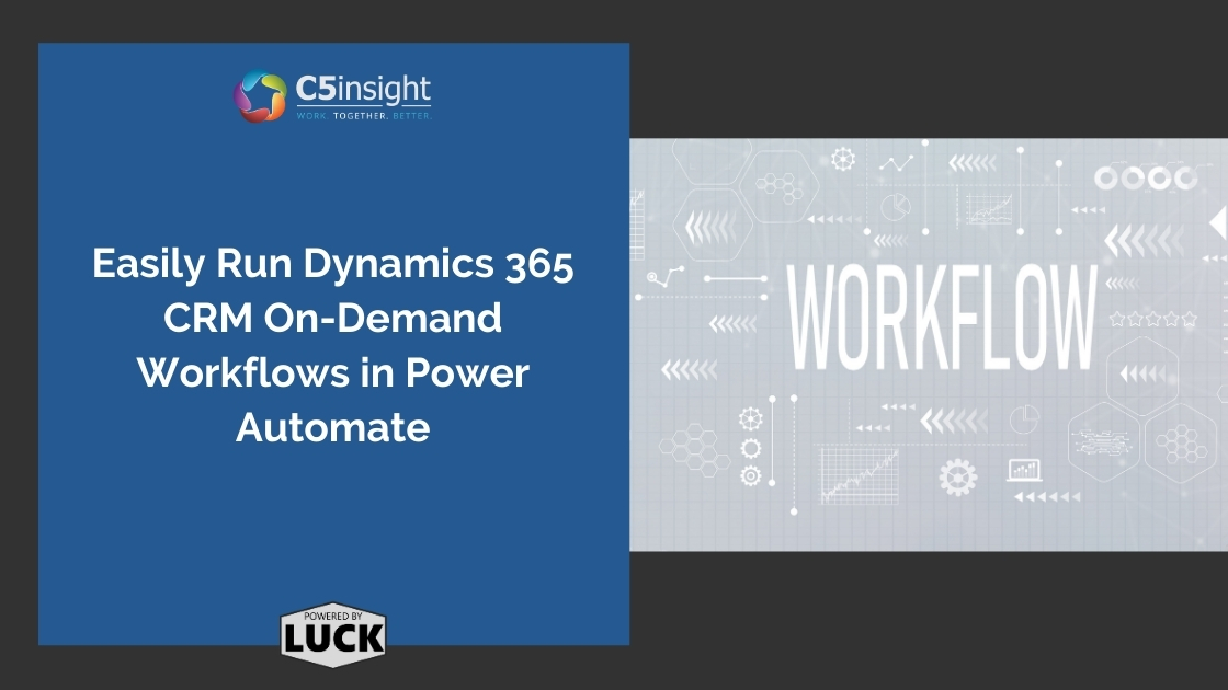 How to Easily Run Dynamics 365 CRM On-Demand Workflows in Power Automate