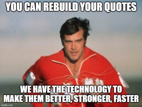 you can rebuild you quotes we have the technology to make them better meme man running in red