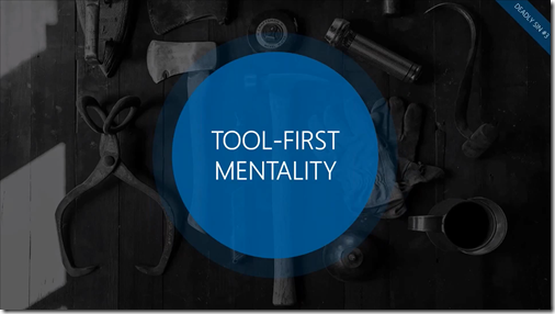 7 Deadly Sins of SharePoint - Tool-First Mentality