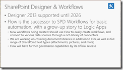 Flow is the successor to SPD Workflows